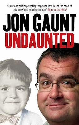 Undaunted: The True Story Behind the Popular Shock-jock - Gaunt, Jon