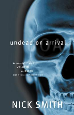 Undead on Arrival - Smith, Nick