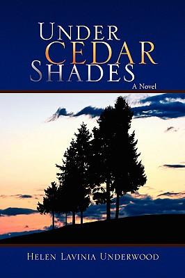 Under Cedar Shades - Underwood, Helen Lavinia