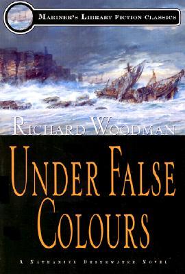 Under False Colours: #10 a Nathaniel Drinkwater Novel - Woodman, Richard
