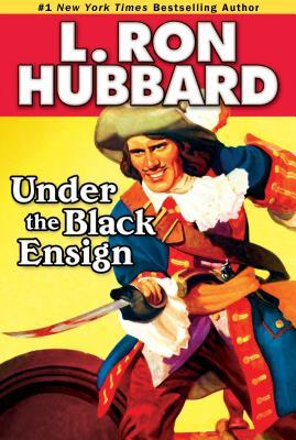 Under the Black Ensign - Hubbard, L Ron