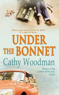 Under the Bonnet - Woodman, Cathy