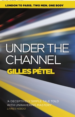 Under the Channel - Petel, Gilles, and Aitken, Jane (Translated by), and Boyce, Emily (Translated by)