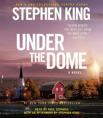Under the Dome - King, Stephen, and Esparza, Raul (Read by)