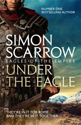 Under the Eagle - Scarrow, Simon