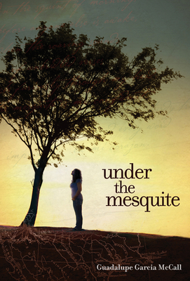 Under the Mesquite - McCall, Guadalupe Garcia
