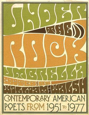 Under the Rock Umbrella: Contemporary American Poets from 1951-1977 -