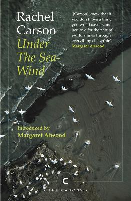 Under the Sea-Wind - Carson, Rachel, and Atwood, Margaret (Introduction by)