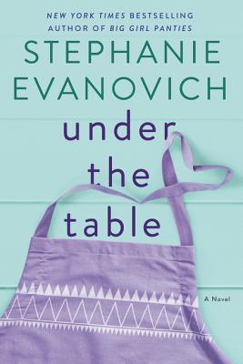 Under The Table: A Novel - Evanovich, Stephanie