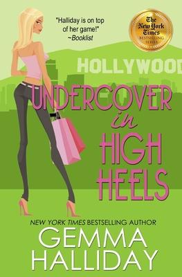 Undercover in High Heels - Halliday, Gemma