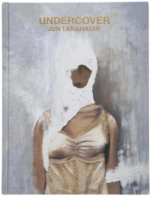 Undercover - Takahashi, Jun, and Menkes, Suzy (Foreword by)