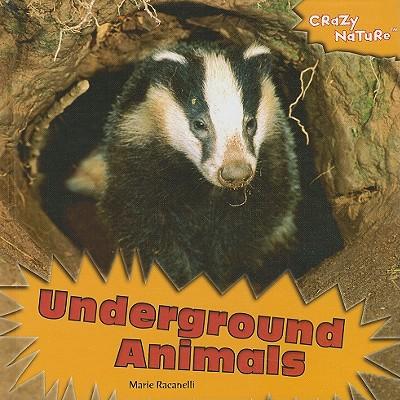Underground Animals - Racanelli, Marie