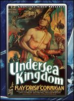 "Undersea Kingdom [Serial] - B. Reeves ""Breezy"" Eason; Joseph Kane"