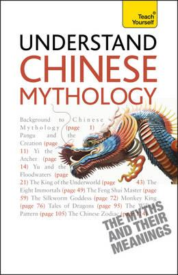 Understand Chinese Mythology: Teach Yourself - Lin, Te