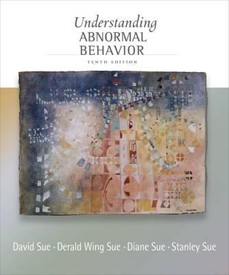 Understanding Abnormal Behavior - Sue, David, and Sue, Derald Wing, Dr., and Sue, Stanley