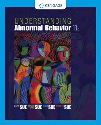 Understanding Abnormal Behavior - Sue, David, and Sue, Derald Wing, and Sue, Stanley