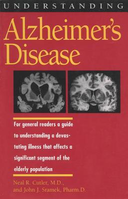 Understanding Alzheimer's Disease - Cutler, Neal R