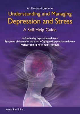 Understanding And Managing Depression And Stress - Spire, Josephine