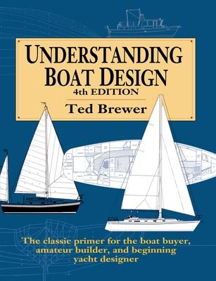 Understanding Boat Design - Brewer, Ted