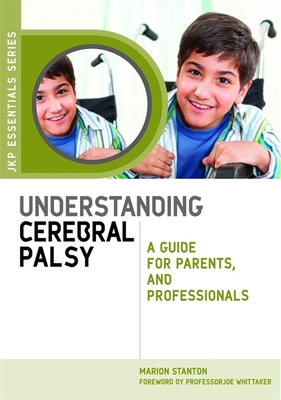 Understanding Cerebral Palsy: A Guide for Parents and Professionals - Stanton, Marion