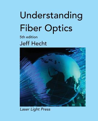 Understanding Fiber Optics - Hecht, Jeff