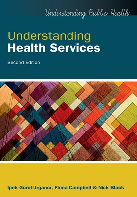 Understanding Health Services - Gurol-Urganci, Ipek, and Campbell, Fiona, and Black, Nick