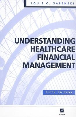 healthcare finance gapenski Healthcare finance louis c gapenski fall 2013 course syllabus (rev 8/23) time wednesday: 12:00 noon - 2:45 pm (except october 16: 10:40 – 12:40.
