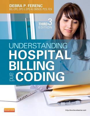 Understanding Hospital Billing and Coding - Ferenc, Debra P