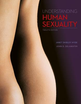 Understanding Human Sexuality - Hyde, Janet, and Delamater, John
