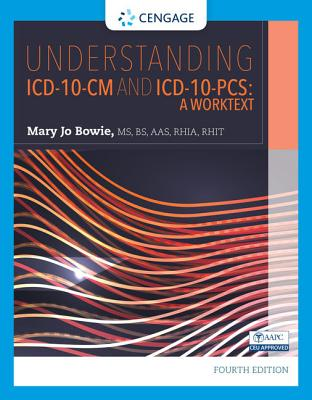 Understanding ICD-10-CM and ICD-10-PCs: A Worktext - Bowie, Mary Jo