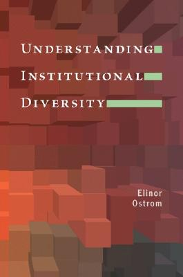 Understanding Institutional Diversity - Ostrom, Elinor