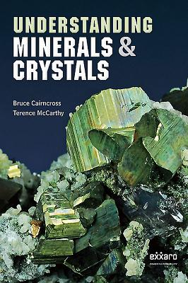 Understanding Minerals and Crystals - McCarthy, Terence, and Cairncross, Bruce