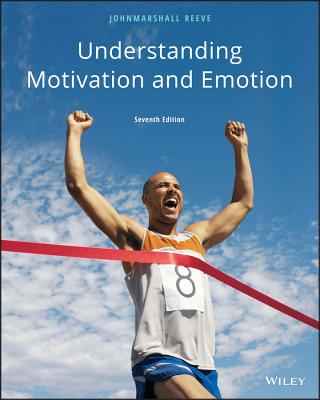 Understanding Motivation and Emotion - Reeve, Johnmarshall