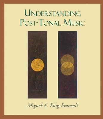Understanding Post-Tonal Music - Roig-Francoli, Miguel A.