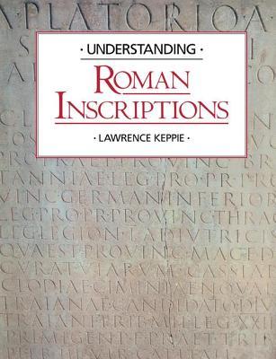 Understanding Roman Inscriptions - Keppie, Lawrence