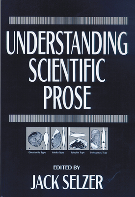Understanding Scientific Prose - Selzer, Jack (Editor)
