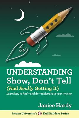 Understanding Show, Don't Tell: And Really Getting It - Hardy, Janice