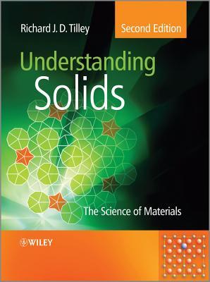 Understanding Solids: The Science of Materials - Tilley, Richard J. D.