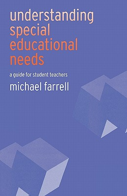 Understanding Special Educational Needs: A Guide for Student Teachers - Farrell, Michael