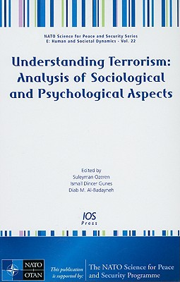 Understanding Terrorism: Analysis of Sociological and Psychological Aspects - Ozeren, Suleyman (Editor)