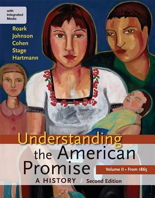 Understanding the American Promise, Volume II: From 1865: A History - Roark, James L, and Johnson, Michael P, and Cohen, Patricia Cline