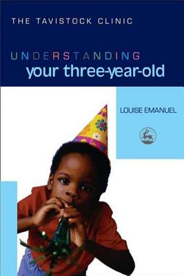 Understanding Your Three-Year-Old - Emanuel, Louise