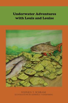 Underwater Adventures with Louis and Louise - Schram, Stephen T