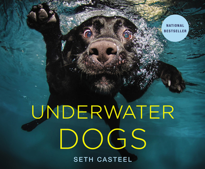 Underwater Dogs - Casteel, Seth (Photographer)