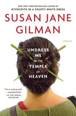 Undress Me in the Temple of Heaven - Gilman, Susan Jane