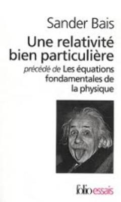 Une Relativite Bien Particuliere - Bais, Sander