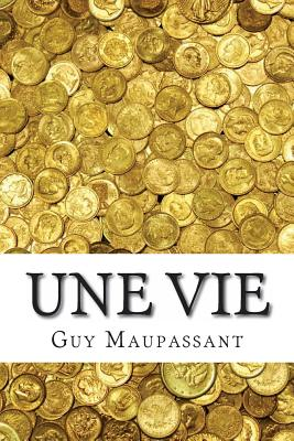 Une Vie - Maupassant, Guy De