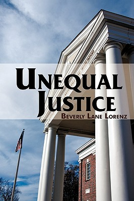 Unequal Justice - Lorenz, Beverly Lane