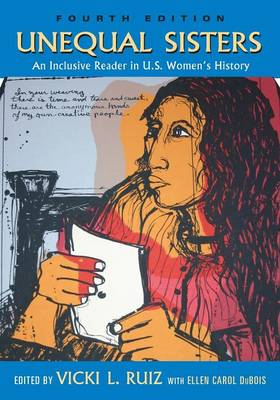 Unequal Sisters: An Inclusive Reader in Us Women's History - Ruiz, Vicki L (Editor)