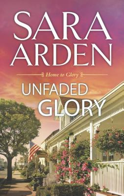 Unfaded Glory - Arden, Sara